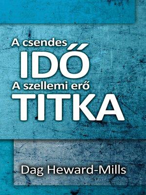 cover image of A csendes idő a szellemi erő titka