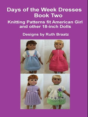 cover image of Days of the Week Dresses, Book 2, Knitting Patterns fit American Girl and other 18-Inch Dolls