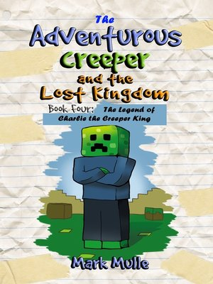 cover image of The Adventurous Creeper and the Lost Kingdom, Book 4