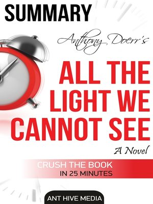 cover image of Anthony Doerr's All the Light We Cannot See a Novel Summary