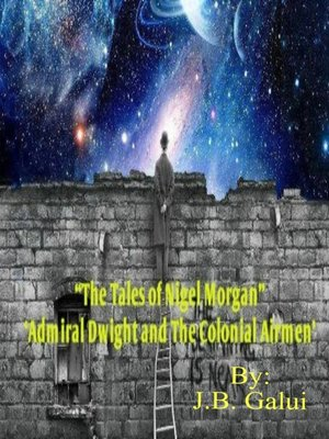 "cover image of ""The Tales of Nigel Morgan"" 'Admiral Dwight and the Colonial Airmen'"