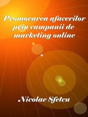 cover image of Promovarea afacerilor prin campanii de marketing online