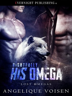 cover image of Rightfully His Omega