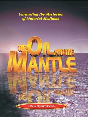 The Oil and the Mantle by Pastor Chris Oyakhilome PhD · OverDrive