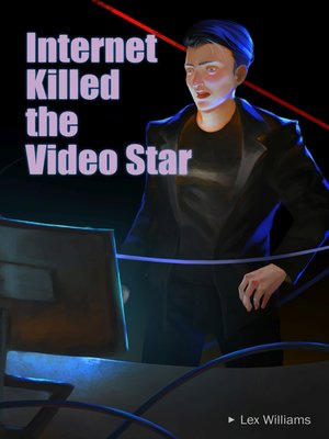 cover image of Internet Killed the Video Star