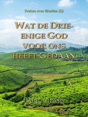 cover image of Preken over Efeziërs (II)--Wat de Drie-enige God voor ons heeft Gedaan