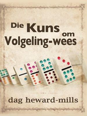 cover image of Die Kuns om Volgeling-Wees