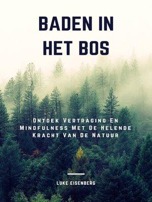 cover image of Baden In Het Bos