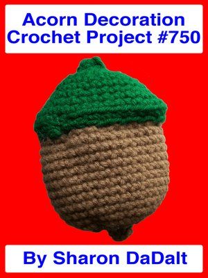 cover image of Acorn Decoration Crochet Project #750