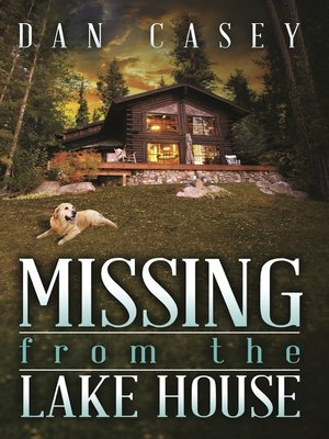cover image of Missing from the Lake House