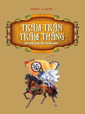 cover image of Trăm trận, trăm thắng.