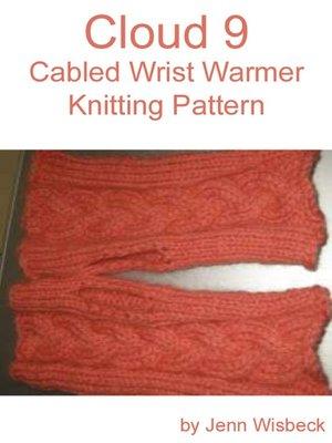 cover image of Cloud 9 Wrist Warmer Knitting Pattern