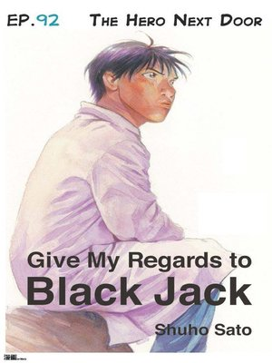 cover image of Give My Regards to Black Jack--Ep.92 the Hero Next Door (English version)