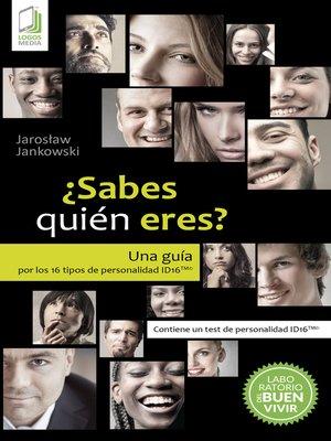 cover image of ¿Sabes quién eres? Una guía por los 16 tipos de personalidad ID16
