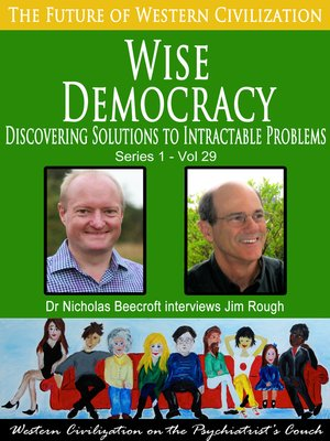 cover image of Wise Democracy-Discovering Solutions to Intractable Problems (The Future of Western Civilization Series 1)
