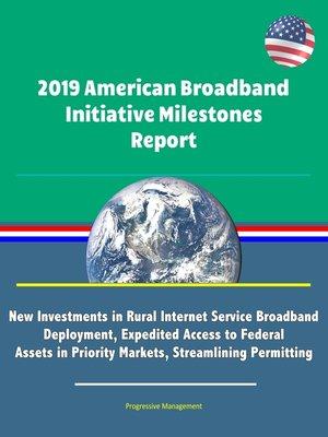 cover image of 2019 American Broadband Initiative Milestones Report
