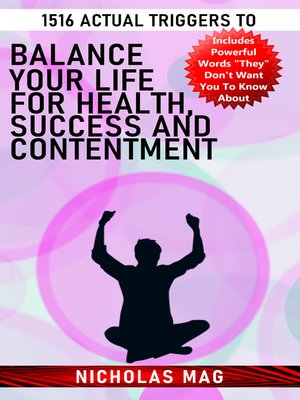 cover image of 1516 Actual Triggers to Balance Your Life for Health, Success and Contentment