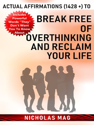cover image of Actual Affirmations (1428 +) to Break Free of Overthinking and Reclaim Your Life