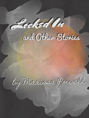 cover image of Locked In and Other Stories