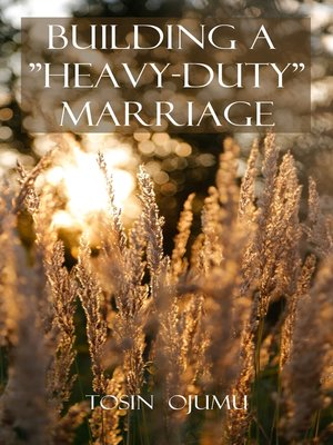 "cover image of Building a ""Heavy-duty"" Marriage"
