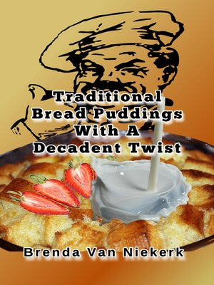 cover image of Traditional Bread Puddings With a Decadent Twist