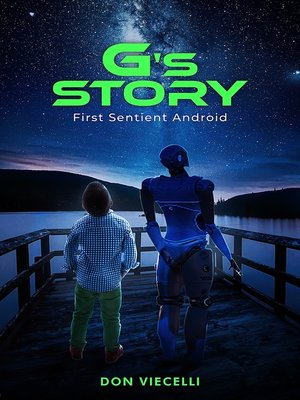 cover image of G's Story, First Sentient Android (Short stories 1 & 2 combined)