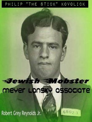 "cover image of Philip ""The Stick"" Kovolick Jewish Mobster Meyer Lansky Associate"