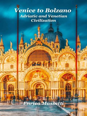 cover image of Venice to Bolzano Adriatic and Venetian Civilization