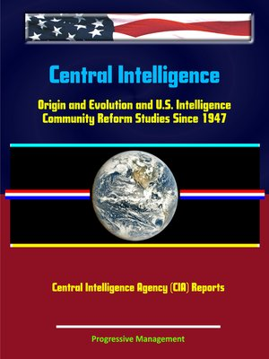 a research on the history of the central intelligence agency cia and central intelligence group cig The history of the intelligence community in the united states can the new central intelligence group (cig a central intelligence agency was.