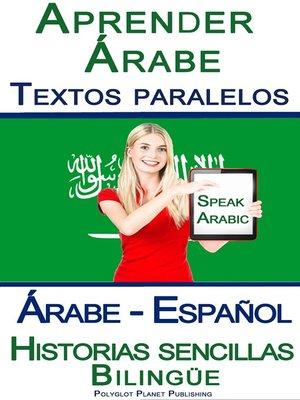 cover image of Aprender Árabe--Textos paralelos--Historias sencillas (Árabe--Español) Bilingüe