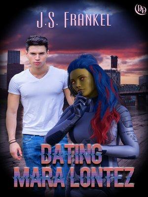 cover image of Dating Mara Lontez