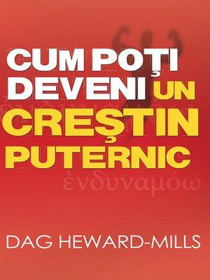 cover image of Cum Poţi Deveni Un Creştin Puternic