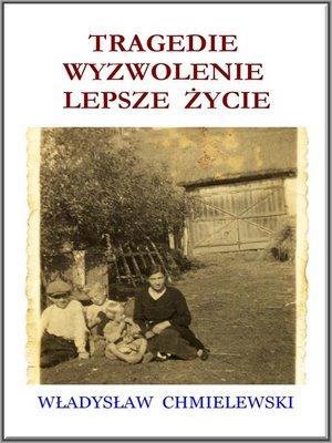 cover image of Tragedie. Wyzwolenie. Lepsze Życie