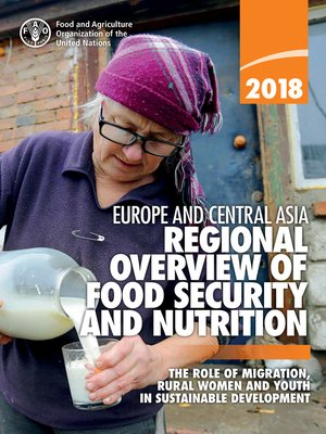 cover image of Regional Overview of Food Security and Nutrition in Europe and Central Asia 2018