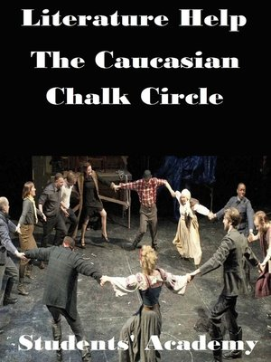an analysis of the caucasian chalk a play by bertolt brecht The caucasian chalk circle (german: der kaukasische kreidekreis) is a play by the german modernist playwright bertolt brecht an example of brecht's epic theatre, the.