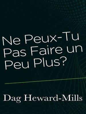 cover image of Ne Peux-Tu Pas Faire un Peu Plus ?