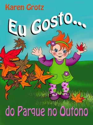 cover image of Eu Gosto...do Parque no Outono