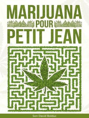cover image of Marijuana pour petit Jean