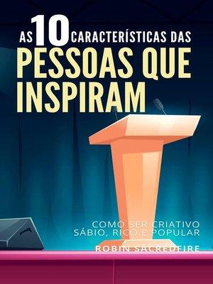 cover image of 10 Características de Pessoas Inspiradoras