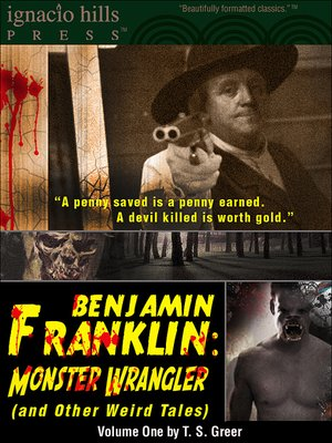 cover image of Benjamin Franklin, Monster Wrangler (and Other Weird Tales)