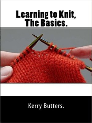 cover image of Learning to Knit. the Basics.