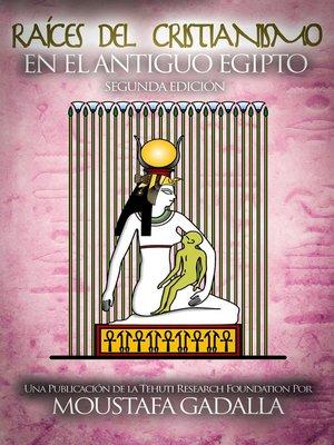 cover image of Raíces del Cristianismo del Antiguo Egipto