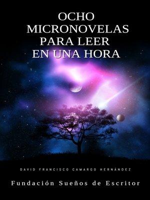 cover image of Ocho Micro Novelas Para Leer En Una Hora