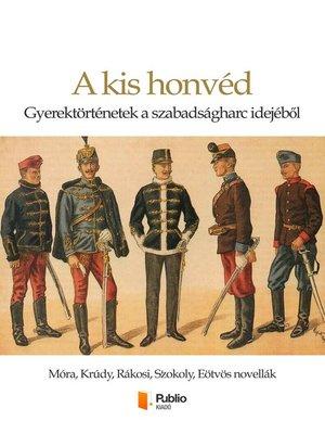 cover image of A kis honvéd