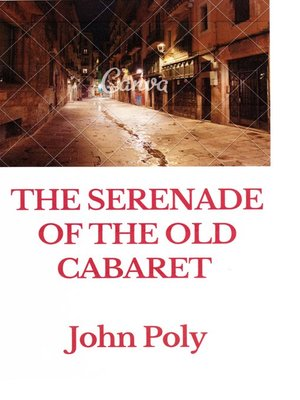 cover image of The Serenade of the Old Cabaret, a Place Which Inspires Memories
