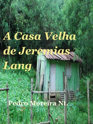 cover image of A Casa Velha de Jeremias Lang