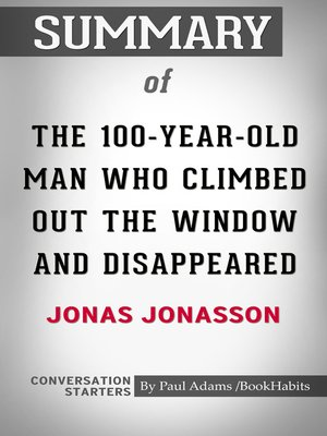 cover image of Summary of the 100-Year-Old Man Who Climbed Out the Window and Disappeared
