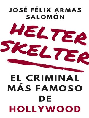 cover image of Helter Skelter El Criminal Más Famoso de Hollywood