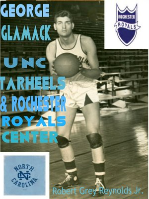 cover image of George Glamack UNC Tar Heels and Rochester Royals Center