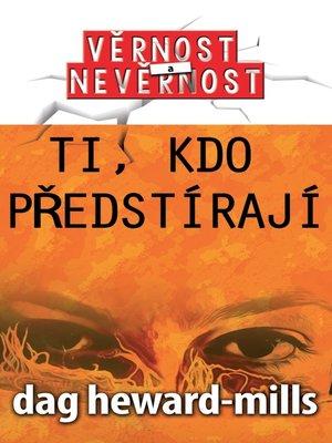 cover image of Ti, kdo předstírají